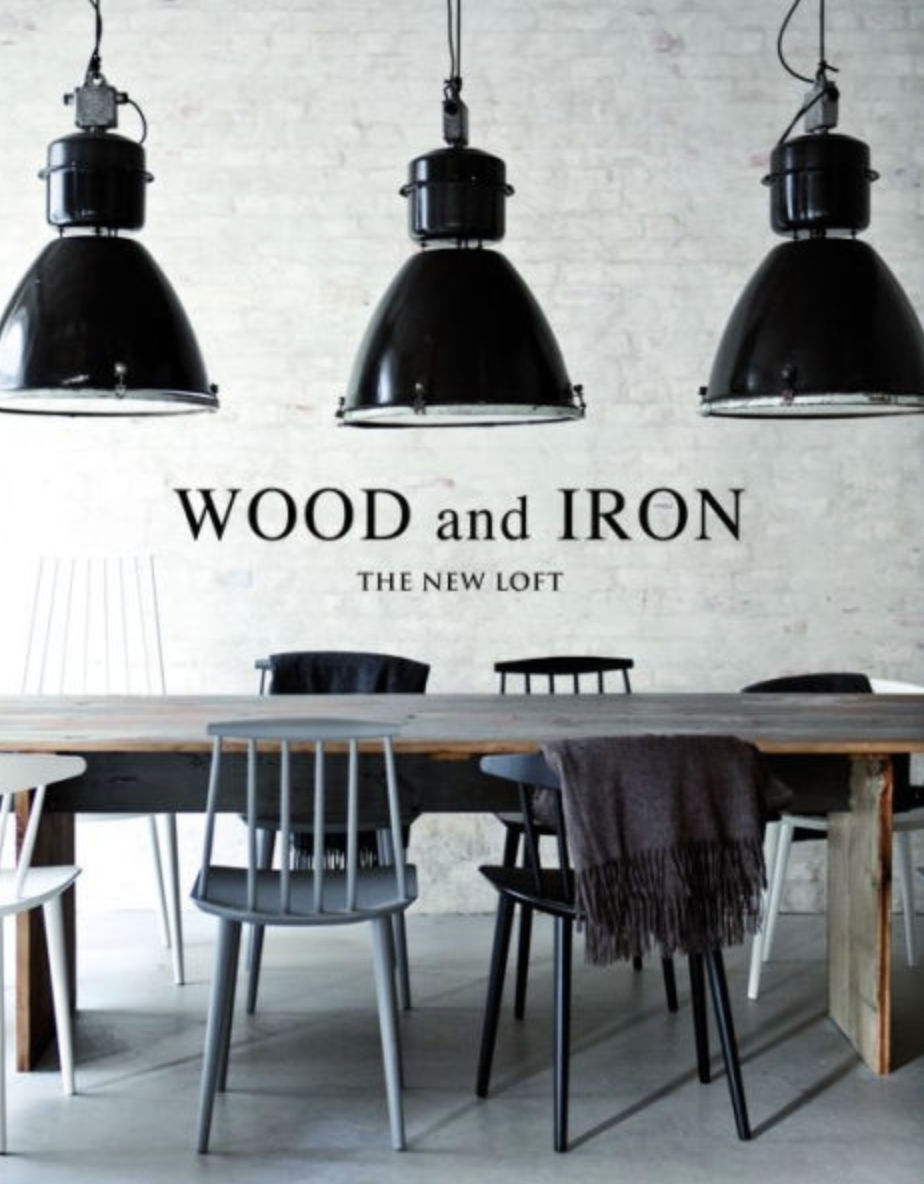 Wood and Iron: Industrial Interiors book