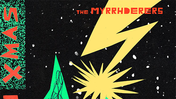 The Myrrhderers Put Some Punk In Your Stocking With High-Octane Versions Of Xmas Classics