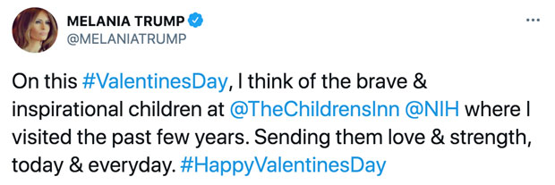 Image result for Melania Trump ignores Donald Trump in her Valentine's Day tweets and focuses on 'Inspirational Childr